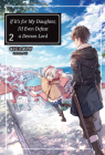 If It's for My Daughter, I'd Even Defeat a Demon Lord: Volume 2 Cover Image