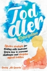 Toddler Discipline: Effective strategies for dealing with tantrums. Learn how to overcome challenges and discipline difficult toddlers Cover Image