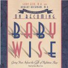 On Becoming Babywise: Giving Your Infant the Gift of Nighttime Sleep Cover Image