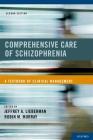 Comprehensive Care of Schizophrenia: A Textbook of Clinical Management Cover Image