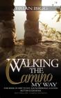 Walking the Camino: My Way Cover Image