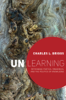 Unlearning: Rethinking Poetics, Pandemics, and the Politics of Knowledge Cover Image