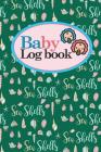 Baby Logbook: Baby Daily Log Sheets, Baby Tracker For Newborns, Baby Log Book Spiral, Newborn Baby Tracker, Cute Sea Shells Cover, 6 Cover Image