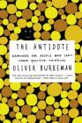 The Antidote: Happiness for People Who Can't Stand Positive Thinking Cover Image