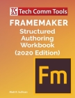 FrameMaker Structured Authoring Workbook (2020 Edition) Cover Image