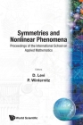 Symmetries and Nonlinear Phenomena: Proceedings of the International School on Applied Mathematics - Paipa, Colombia, 22 - 26 February 1988 Cover Image