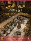 Arabiyyat Al-Naas (Part Three): An Advanced Course in Arabic Cover Image