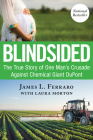 Blindsided: The True Story of One Man's Crusade Against Chemical Giant DuPont Cover Image