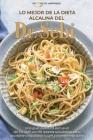 Lo mejor de la dieta alcalina del Dr. Sebi: Una guía dietética exclusiva del Dr. Sebi con 50 recetas saludables para ayudarte a equilibrar tu pH y man Cover Image