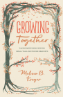 Growing Together: Taking Mentoring Beyond Small Talk and Prayer Requests (Gospel Coalition) Cover Image