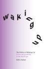 The Politics of Waking Up: Power and possibility in the fractal age (black and white edition) Cover Image