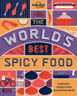 The World's Best Spicy Food: Authentic Recipes from Around the World Cover Image