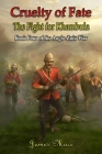 Cruelty of Fate: The Fight for Khambula (Anglo-Zulu War #4) Cover Image