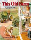 This Old Farm: A Treasury of Family Farm Memories Cover Image