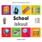 My First Bilingual Book–School (English–Somali) Cover Image