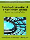 Stakeholder Adoption of E-Government Services: Driving and Resisting Factors Cover Image
