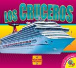 Los Cruceros (Cruise Ships) (Maquinas Poderosas (Mighty Machines)) Cover Image