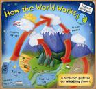 How the World Works: A Hands-On Guide to Our Amazing Planet (Explore the Earth) Cover Image