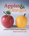 Apples and Oranges: Judaism and the World's Religions Cover Image