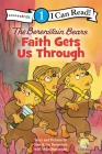 The Berenstain Bears, Faith Gets Us Through: Level 1 Cover Image