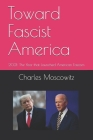 Toward Fascist America: 2021: The Year that Launched American Fascism Cover Image
