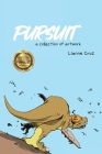 Pursuit: A collection of artwork Cover Image