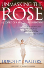 Unmasking the Rose: A Record of a Kundalini Initiation Cover Image