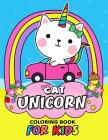 Cat Unicorn Coloring Book for Kids: Coloring Book Easy, Fun, Beautiful Coloring Pages (Girls, Teen and Adults) Cover Image