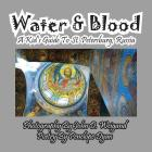 Water & Blood--A Kid's Guide to St. Petersburg, Russia Cover Image