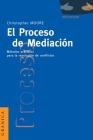 El Proceso de Mediacion: Metodos Practicos Para la Resolucion de Conflictos Cover Image