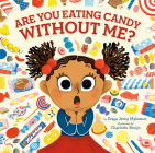 Are You Eating Candy without Me? Cover Image