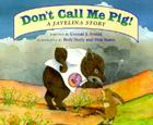 Don't Call Me Pig!: A Javelina Story Cover Image