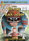 The Big Game from the Black Lagoon (Black Lagoon Adventures Set 4) Cover Image