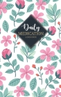 Daily Medication logbook: Planner Medication log book Track Medicine, Dosage Frequency, Monday To Sunday For 53 weeks medical reminder and recor Cover Image