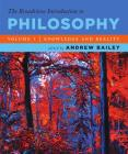 The Broadview Introduction to Philosophy Volume I: Knowledge and Reality Cover Image