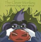 The Clever Monkey: A Folktale from West Africa (Welcome to Story Cove) Cover Image