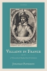 Villainy in France (1463-1610): A Transcultural Study of Law and Literature Cover Image