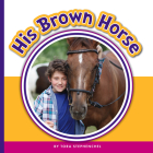 His Brown Horse (Learning Sight Words) Cover Image