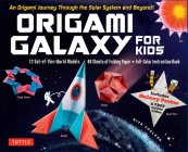 Origami Galaxy for Kids Kit: An Origami Journey Through the Solar System and Beyond! [includes an Instruction Book, Poster, 48 Sheets of Origami Pa Cover Image