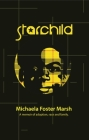 Starchild: A Memoir of Adoption, Race, and Family Cover Image