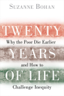 Twenty Years of Life: Why the Poor Die Earlier and How to Challenge Inequity Cover Image