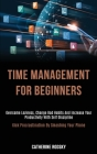 Time Management for Beginners: Overcome Laziness, Change Bad Habits and Increase Your Productivity With Self Discipline (Kick Procrastination by Smas Cover Image