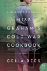 Miss Graham's Cold War Cookbook: A Novel Cover Image