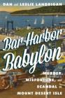 Bar Harbor Babylon: Murder, Misfortune, and Scandal on Mount Desert Island Cover Image