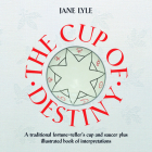 The Cup of Destiny [with Cup/Saucer] [With Cup/Saucer] Cover Image