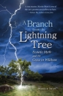 A Branch from the Lightning Tree: Ecstatic Myth and the Grace of Wildness Cover Image