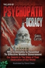 The Joys of Psychopathocracy: Why Criminality Is Essential To Effective Modern Government, Our Rebirth In The Wake of Their Destruction of Our World Cover Image