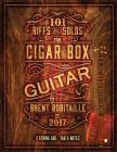 101 Riffs & Solos for Cigar Box Guitar: Essential Lessons for 3 String Slide Cigar Box Guitar Cover Image