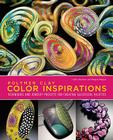 Polymer Clay Color Inspirations: Techniques and Jewelry Projects for Creating Successful Palettes Cover Image