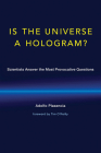 Is the Universe a Hologram?: Scientists Answer the Most Provocative Questions Cover Image
